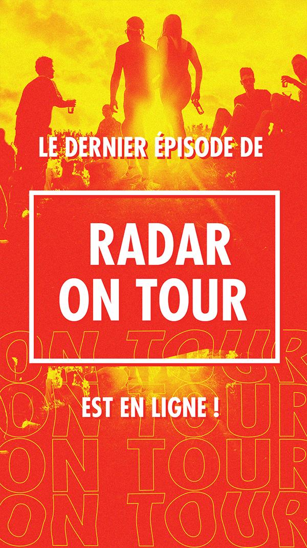 Le dernier épisode de RADAR On Tour