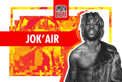 "undertheradar1920x1080YOUTUBEjokairok 400x268 - ""Jok'Air dans 10 ans, c'est Johnny Hallyday en vie""- INTERVIEW"