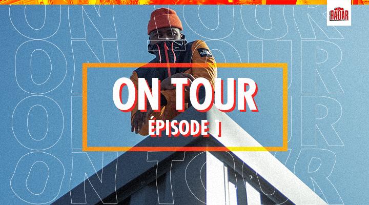 Le premier épisode RADAR ON TOUR est en ligne !