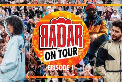 RADARONTOURS01EP1 400x268 - Le premier épisode RADAR ON TOUR est en ligne !