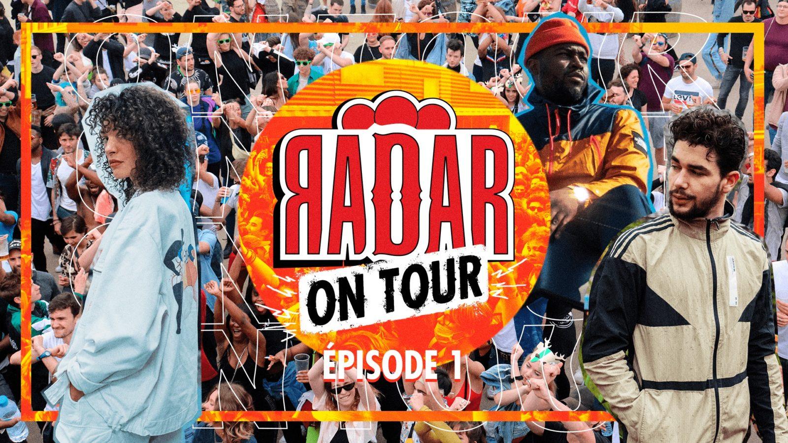 RADAR ON TOUR – EP 01 ⎮ À la découverte des jeunes talents...