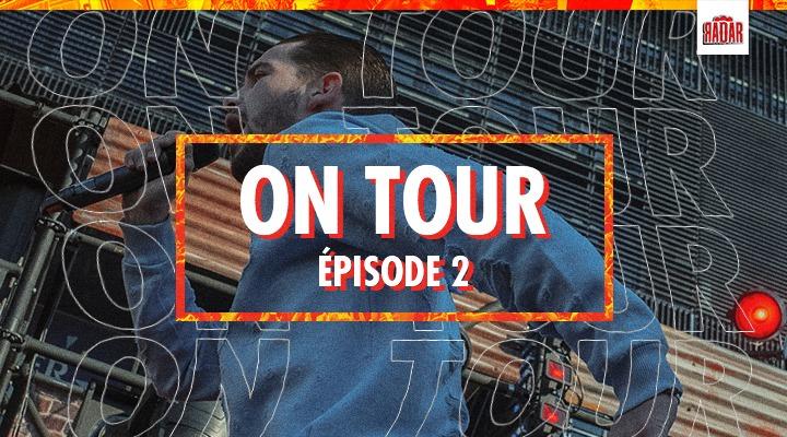 RADAR ON TOUR : L'épisode 2 de notre docu est dispo !
