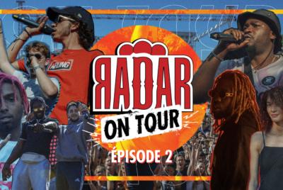 RADARONTOURS01EP02 400x268 - RADAR ON TOUR : L'épisode 2 de notre docu est dispo !