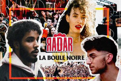 RADARBouleNoirearticle 400x268 - RADAR invite Jäde, Chanje et M Le Maudit à La Boule Noire le 28 septembre
