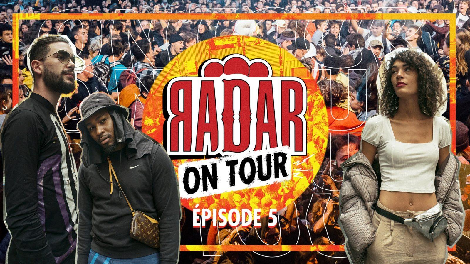 RADAR ON TOUR – S01 EP05 : RETOUR EN IMAGES SUR L'EXPÉRIENCE...